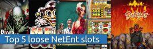 top five loose netent online slots