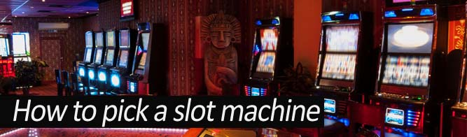 how to pick a slot machine