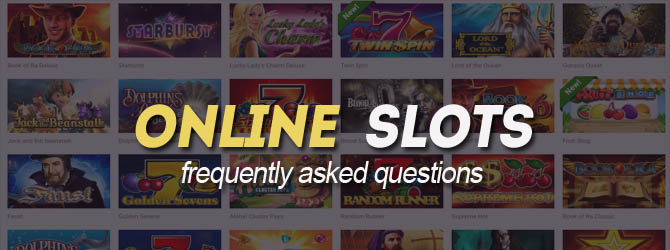 online slots frequently asked questions