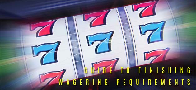 guide to finishing casino bonus wagering requirements on slots