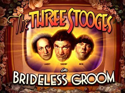 the three stooges brideless groom slot